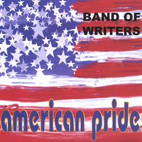 American Pride — Band Of Writers