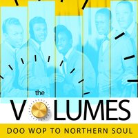Doo Wop to Northern Soul — The Volumes