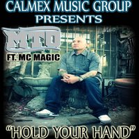 Hold Your Hand (feat. MC Magic) — MTO