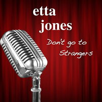 Don't Go to Strangers — Etta Jones
