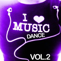 I Love Dance Music, Vol. 2 — сборник