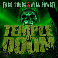 Temple of Doom — Rico Tubbs, Will Power, Rico Tubbs & Will Power