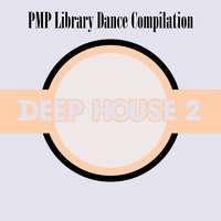 PMP Library Dance Compilation: Deep House, Vol. 2 — сборник