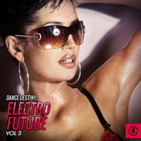 Dance Destiny: Electric Future, Vol. 3 — сборник