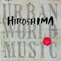 Urban World Music — Hiroshima