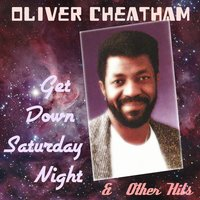 Get Down Saturday Night & Other Hits — Oliver Cheatham