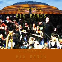Classic Big Bands — The Royal Philharmonic Orchestra