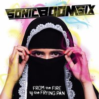 From the Fire to the Frying Pan — Sonic Boom Six