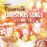 Favorite Christmas Songs from the 60s — сборник