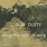 Along The Road Of Song — Slim Dusty, Dick Carr And His Buckaroos