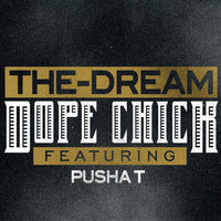 Dope Chick — The-Dream, Pusha T