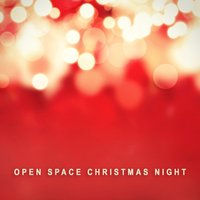 Christmas Night — Open Space