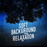 Soft Background Relaxation — Piano Music Songs, Best Relaxation Music, Soft Background Music, Best Relaxation Music|Piano Music Songs|Soft Background Music