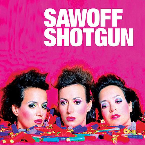 Sawoff Shotgun - Never Mind The Botox Here Comes The