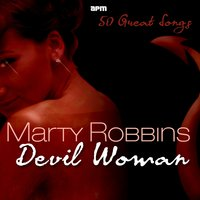 Devil Woman - 50 Great Songs — Marty Robbins