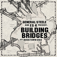 Building Bridges — General Steele, Es-k