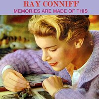 Memories Are Made Of This — Ray Conniff