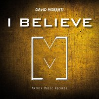 I Believe — David Morrati
