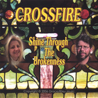 Shine Through the Brokenness — Crossfire