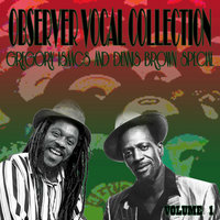 Observer Vocal Collection, Vol. 1 (Gregory Isaacs and Dennis Brown Special) — Gregory Isaacs, Dennis Brown