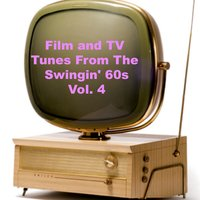 Film and Tv Tunes from the Swingin' 60s, Vol. 4 — сборник