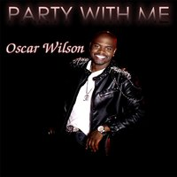Party With Me — Oscar Wilson