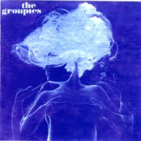 The Groupies — The Groupies