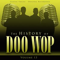 The History of Doo Wop, Vol. 13 (50 Unforgettable Doo Wop Tracks) — The Spaniels