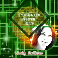 Evergreen Super Hits — Judy Collins