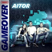 Game Over (Parte 1) — Aitor