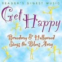 Get Happy: Broadway & Hollywood Sings The Blues Away! — сборник