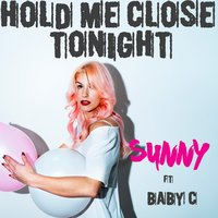 Hold Me Close Tonight — Sunny, Baby C