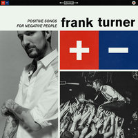 Positive Songs For Negative People — Frank Turner