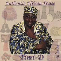 Authentic African Praise — Timi-D