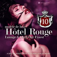 Hotel Rouge, Vol. 10 - Lounge and Chill out Finest — сборник