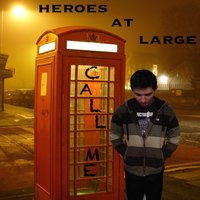 Call Me — Heroes at Large
