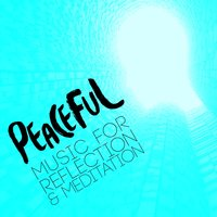Peaceful Music for Reflection & Meditation — Peaceful Meditation Music