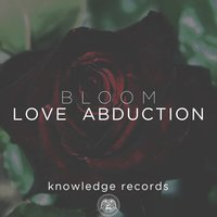 Love Abduction — Bloom