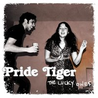 The Lucky Ones — Pride Tiger