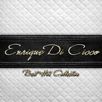 Best Hits Collection of Enrique Di Cicco — Enrique Di Cicco