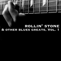 Rollin' Stone & Other Blues Greats, Vol. 1 — сборник