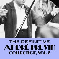 The Definitive André Previn Collection, Vol. 7 — Andre Previn