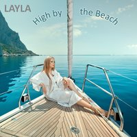 High by the Beach — Layla