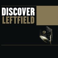 Discover Leftfield — Leftfield