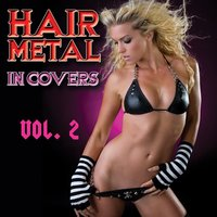 Hair Metal In Covers Vol. 2 — сборник