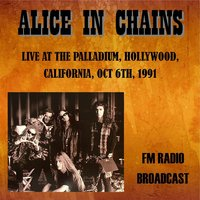 Live at the Palladium, Hollywood, California, 1991 - FM Radio Broadcast — Alice In Chains
