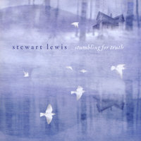 Stumbling For Truth — Stewart Lewis