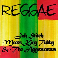 Jah Stitch Meets King Tubby & The Aggrovators — Jah Stitch