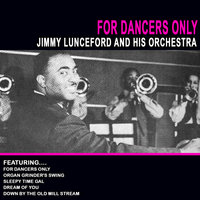 For Dancers Only — Jimmie Lunceford & His Orchestra