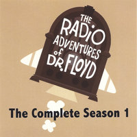 The Radio Adventures Of Dr. Floyd - The Complete Season 1 — Doctorfloyd.com